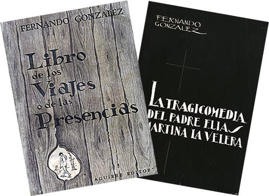 Portadas de los libros «Libro de los viajes o de las presencias» y «La tragicomedia del padre Elías y Martina la velera» de Fernando González