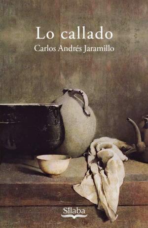 Portada del libro «Lo callado» de Carlos Andrés Jaramillo Gómez