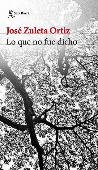 Portada de la novela «Lo que no fue dicho» de José Zuleta Ortiz