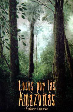 """""""Locos por las amazonas"""" de Faber Cuervo"""