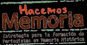 Hacemos Memoria - Estrategia para la Formación de Periodistas en Memoria Histórica