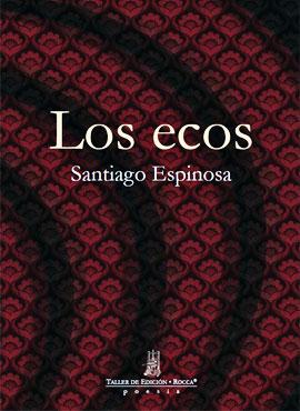 """""""Los ecos"""" de Santiago Espinosa"""