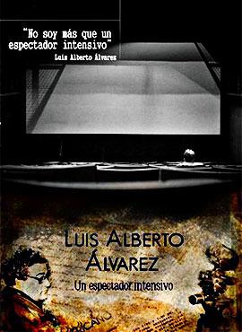 Luis Alberto Álvarez, un espectador intensivo - Ronal Castañeda
