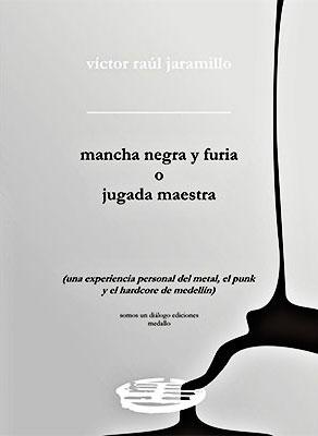 """mancha negra y furia o jugada maestra"" de Víctor Raúl Jaramillo"