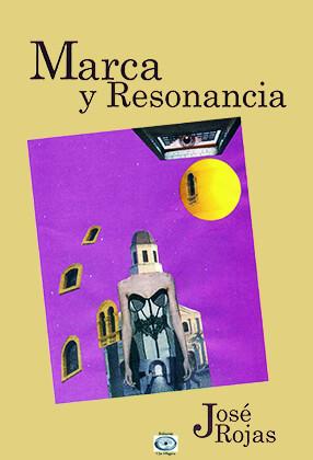 """""""Marca y resonancia"""" de José Rojas"""