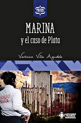 """""""Marina y el caso de Plata"""" de Verónica Villa Agudelo"""