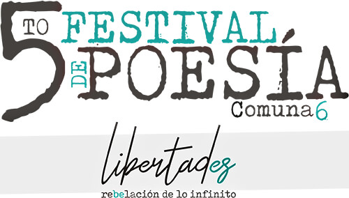 Portada de las Memorias del V Festival de Poesía de la Comuna 6 - LibertadEs reBelación de lo infinito