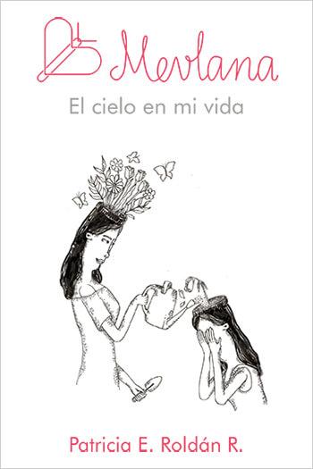 Presentación del libro «Mevlana - El cielo en mi vida» de Patricia Eugenia Roldán R.