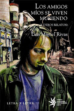 Los amigos míos se viven muriendo - Por Luis Miguel Rivas - Ilustración de Daniel Gómez
