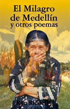"""""""El Milagro de Medellín y otros poemas"""" de Ron Riddell"""