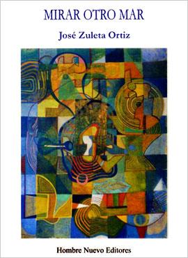 Mirar otro mar - De José Zuleta Ortiz
