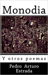"""""""Monodia y otros poemas"""" de Pedro Arturo Estrada"""