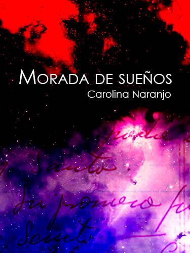 Morada de sueños - Carolina Naranjo