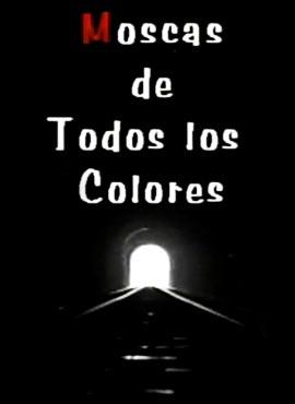 Moscas de todos los colores - Jorge Mario Betancur