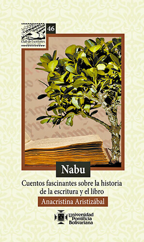 Portada del libro «Nabu: cuentos fascinantes sobre la historia de la escritura y el libro» de Anacristina Aristizábal