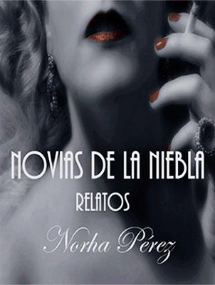 """""""Novias de la niebla"""" de Norha María Pérez Granada"""