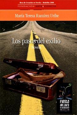 """""""Los pasos del exilio"""" de María Teresa Ramírez Uribe"""