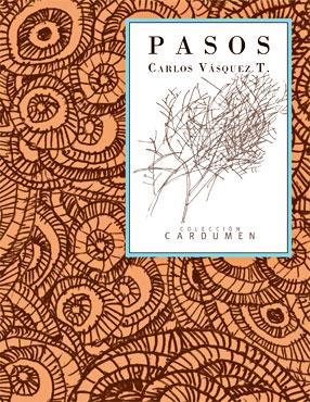 """""""Pasos"""" de Carlos Vásquez Tamayo"""