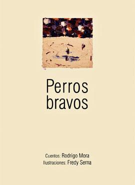 """Perros bravos"" de Rodrigo Mora"