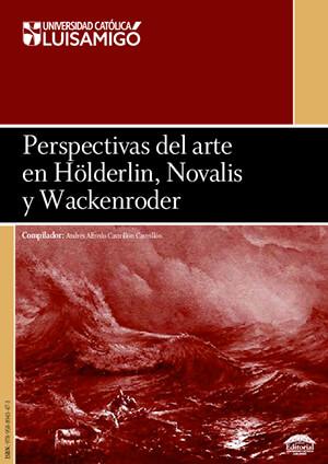 Portada del libro «Perspectivas del arte en Hölderlin, Novalis y Wackenroder» de Andrés Alfredo Castrillón C.