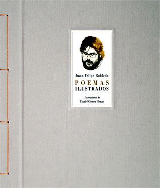 """Presentación del libro """"Poemas Ilustrados"""" de Juan Felipe Robledo"""