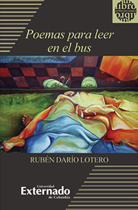 """""""Poemas para leer en el bus"""" de Rubén Darío Lotero"""