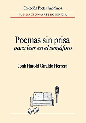 """""""Poemas sin prisa para leer en el semáforo"""" de John Harold Giraldo Herrera"""
