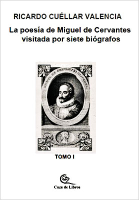 """Presentación del libro """"La poesía de Miguel de Cervantes visitada por siete biógrafos"""" de Ricardo Cuéllar"""