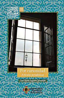 """""""Por curiosidad - Artículos periodísticos"""" de Lina María Aguirre"""