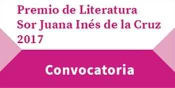 Premio de Literatura Sor Juana Inés de la Cruz 2017