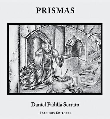 """""""Prismas"""" de Daniel Padilla Serrato"""