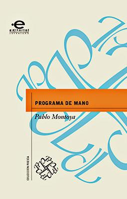 """""""Programa de mano"""" de Pablo Montoya Campuzano"""