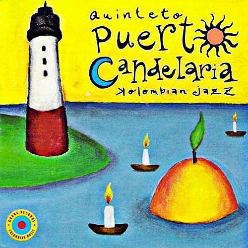 Quinteto Puerto Candelaria / Kolombian Jazz