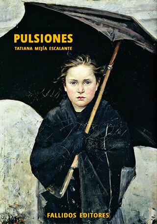 Portada del libro «Pulsiones» de Tatiana Mejía Escalante