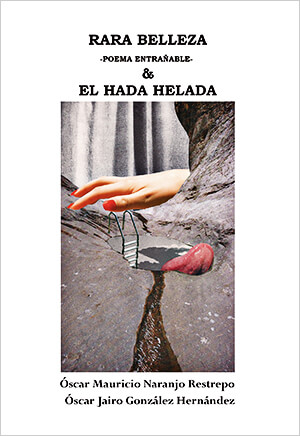 Portada del libro «Rara belleza / El hada helada» de Óscar Mauricio Naranjo Restrepo y Óscar Jairo González Hernández