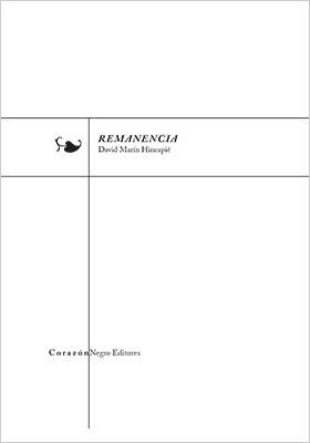 """Remanencia"" de David Marín Hincapié"