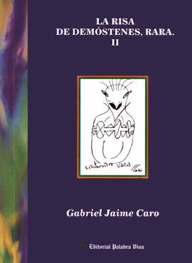 """La risa de Demóstenes, rara, II"" de Gabriel Jaime Caro (Gajaka)"