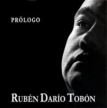 """""""Prólogo"""" de Rubén Darío Tobón"""