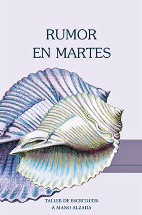 «Rumor en martes» (antología) del Taller de Escritores «A mano alzada»