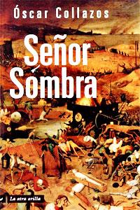 """""""Señor Sombra"""" de Óscar Collazos"""