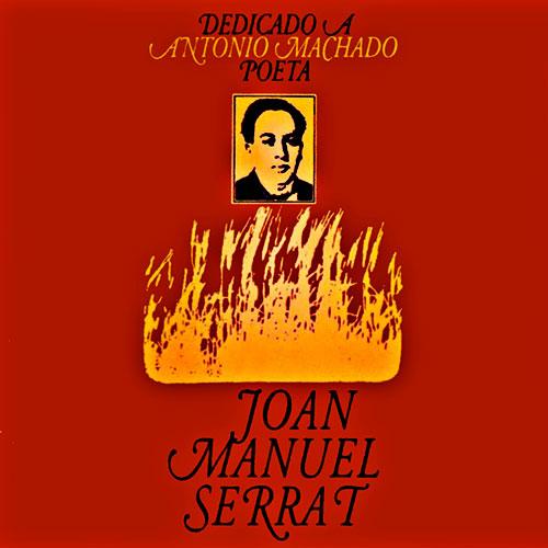 Joan Manuel Serrat - Dedicado a Antonio Machado, poeta