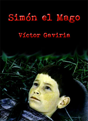 Simón el Mago - Víctor Gaviria