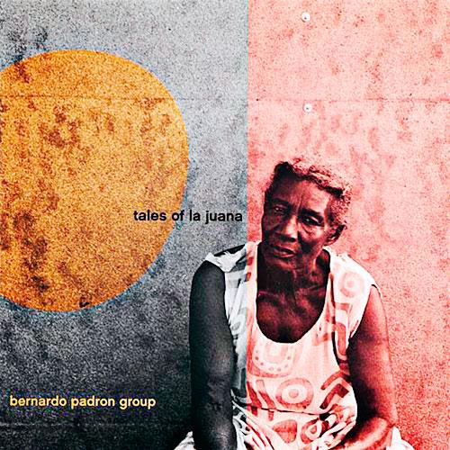 Bernardo Padrón Group - Tales of La Juana