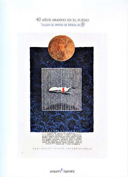 Portada del libro «Taller de Artes de Medellín - 40 años arando en el fuego»