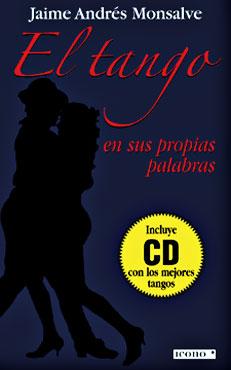 El tango en sus propias palabras - Jaime Andrés Monsalve
