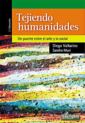 """""""Tejiendo Humanidades - Un puente entre el arte y lo social"""" de Sandra Muri (Suiza - Colombia) y Diego Vallarino (Argentina)"""