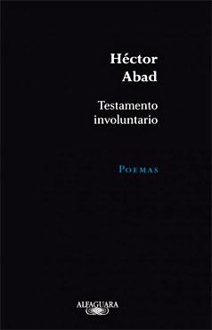 """""""Testamento involuntario"""" de Héctor Abad Faciolince"""