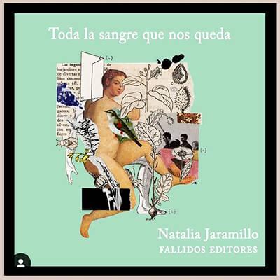 Portada del libro «Toda la sangre que nos queda» de Natalia Jaramillo