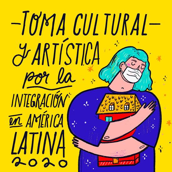 Afiche de la Toma Cultural y Artística por la Integración en América Latina