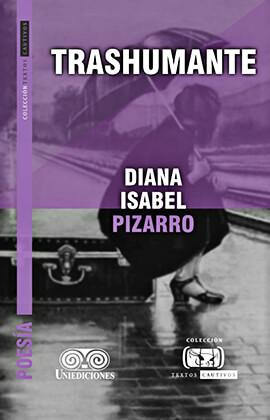 """""""Trashumante"""" de Diana Isabel Pizarro Cano"""